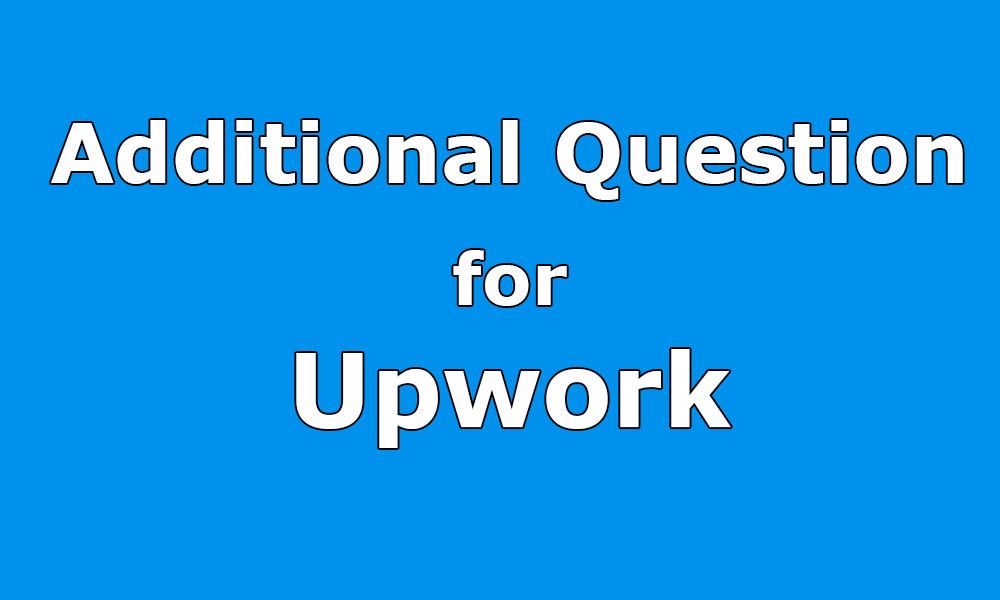 Additional Questions And Answers Of Upwork Proposal