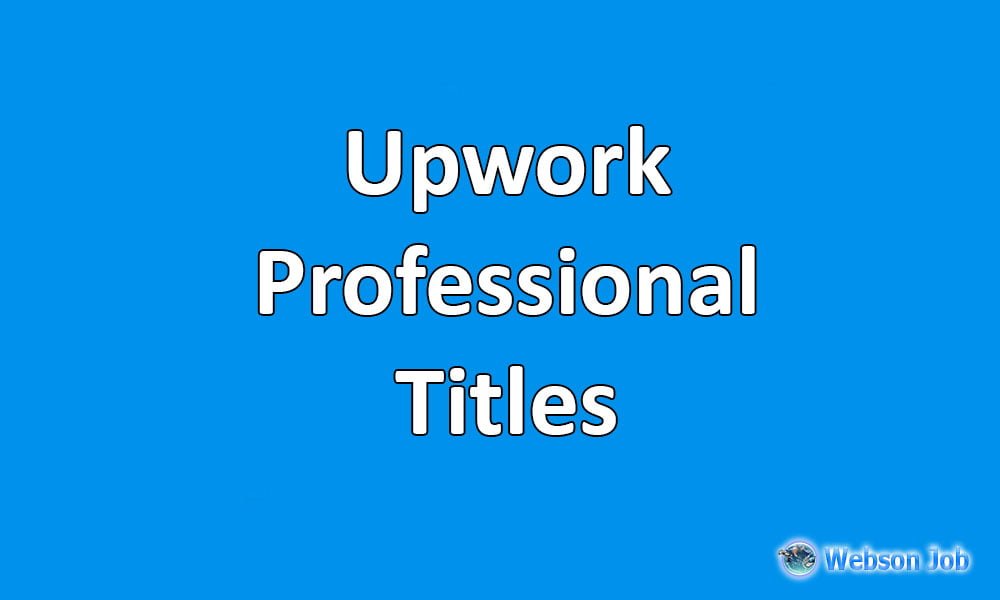 Professional Title Examples 2020 For Upwork Freelancers