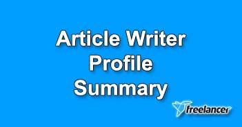 Article Writer Profila Summary